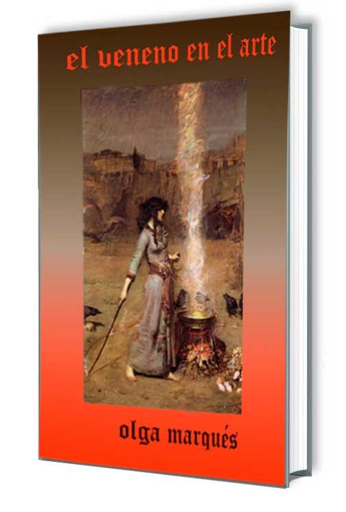 Marqués, Olga. El veneno en el arte. Ed 2013