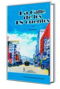 La calle de los 18 cuentos . Coautora Olga Marqués Serrano. Ed. 2016